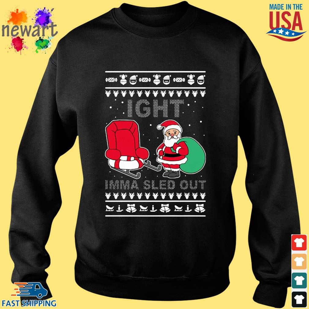 Santa Claus Ight Imma Sled Out Christmas Sweats Sweater den