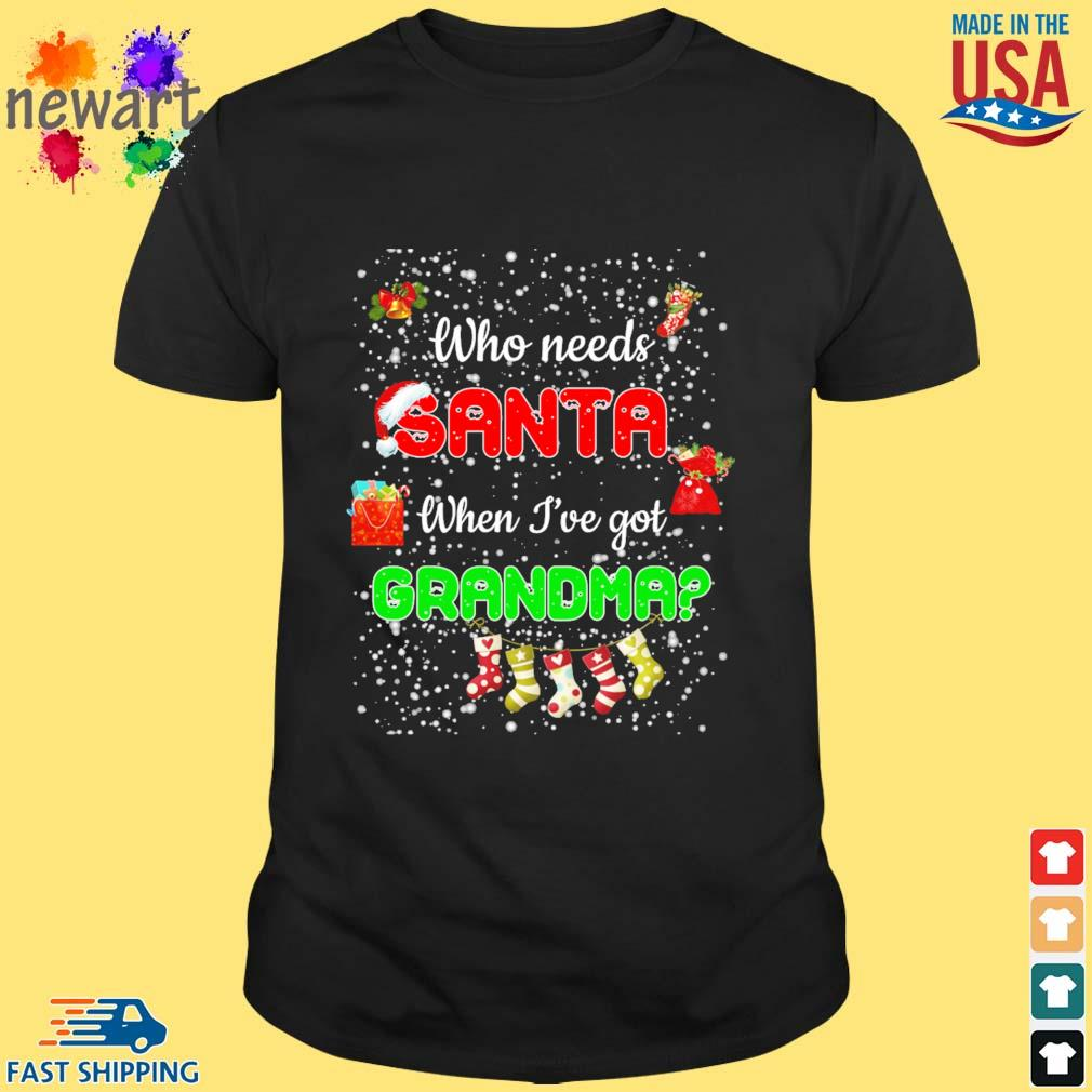 Who need Santa when I've got Grandma Christmas sweatshirt