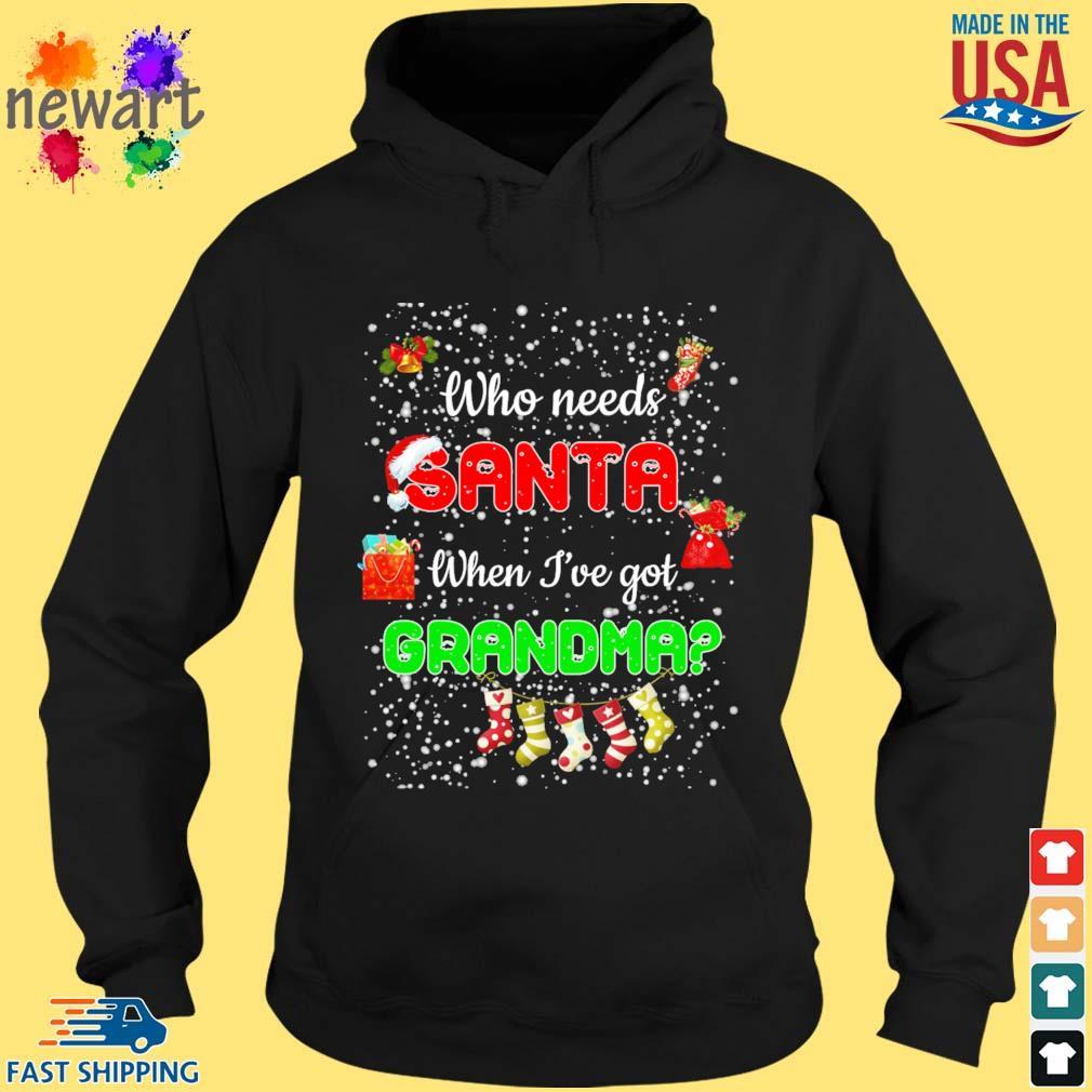 Who need Santa when I've got Grandma Christmas sweats hoodie den