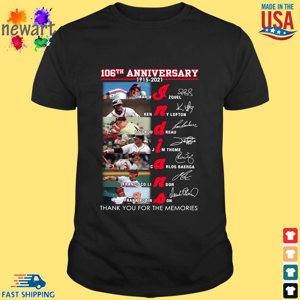 106th anniversary 1915 2021 Indians signatures thank you for the memories s Shirt den
