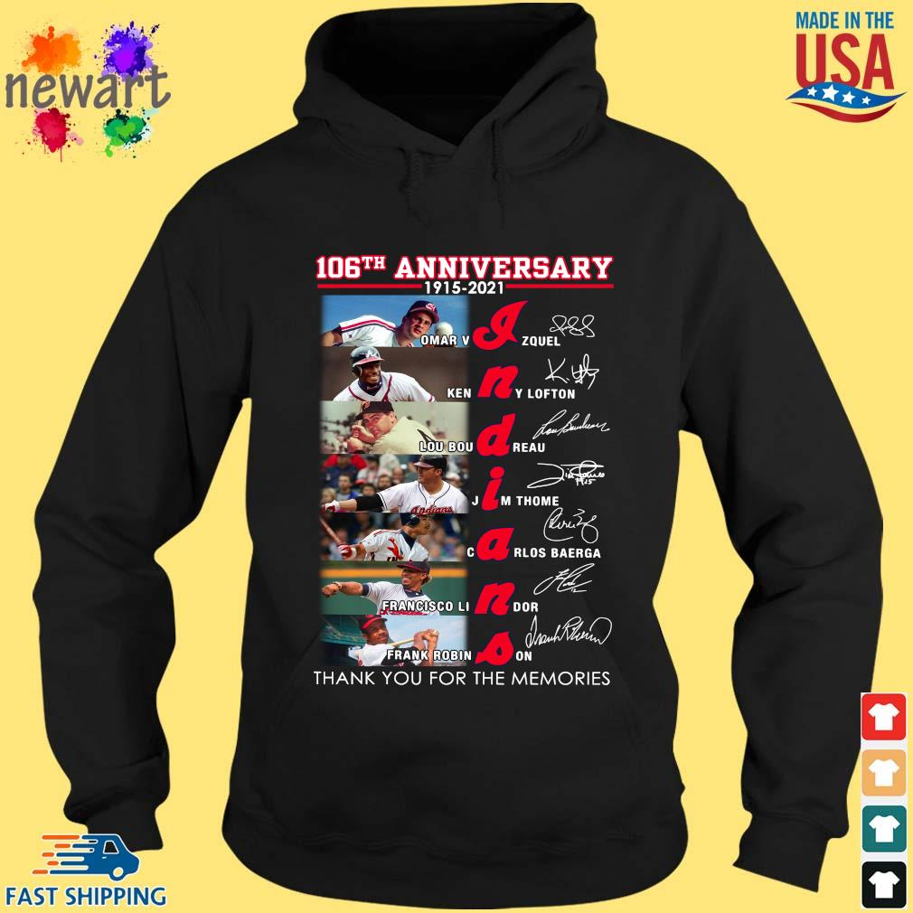 106th anniversary 1915 2021 Indians signatures thank you for the memories s hoodie den