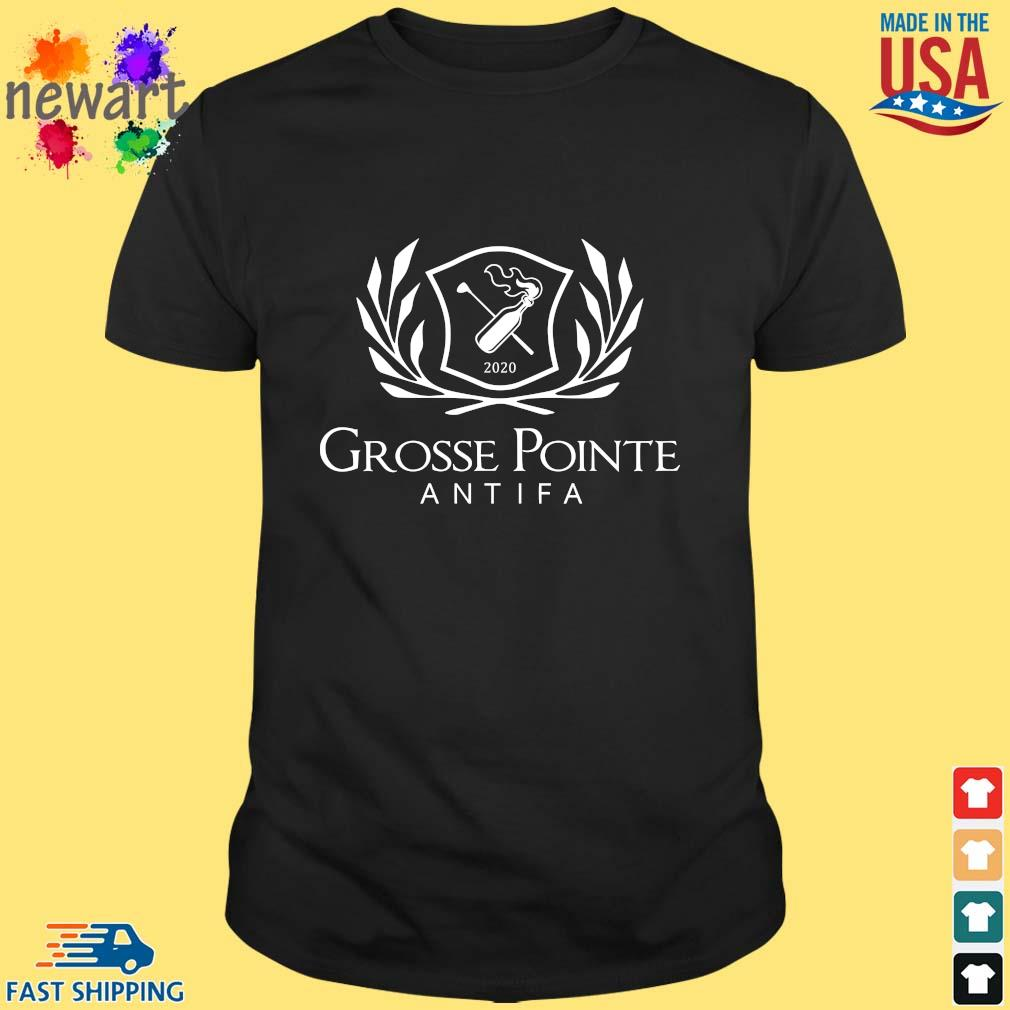 2020 Grosse Pointe Antifa Shirt Shirt den