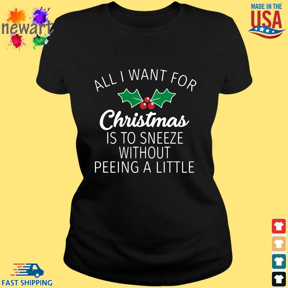 All I want for Christmas is to sneeze without peeing a little Christmas sweater ladies den