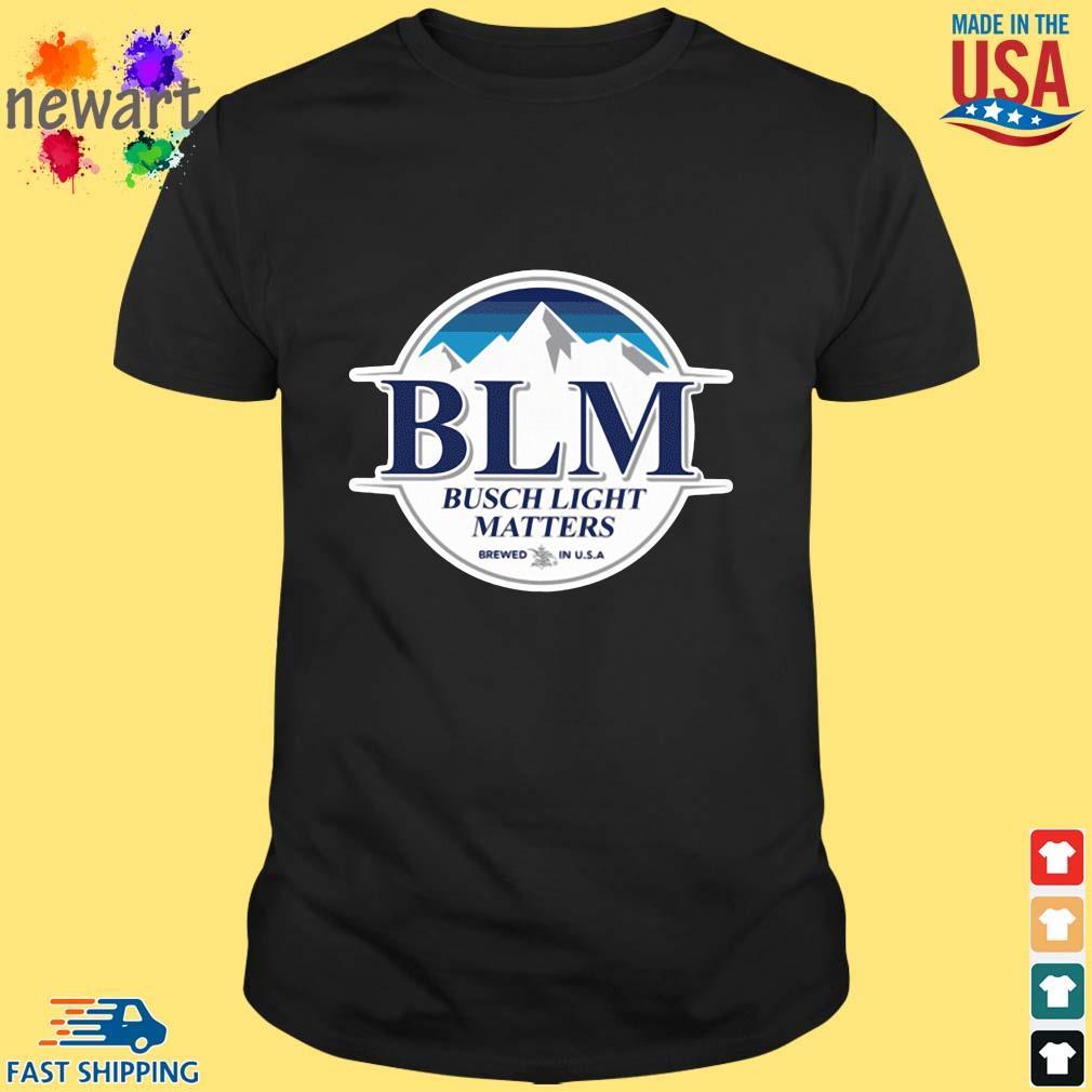 BLM Busch Light matters brewed in USA s Shirt den