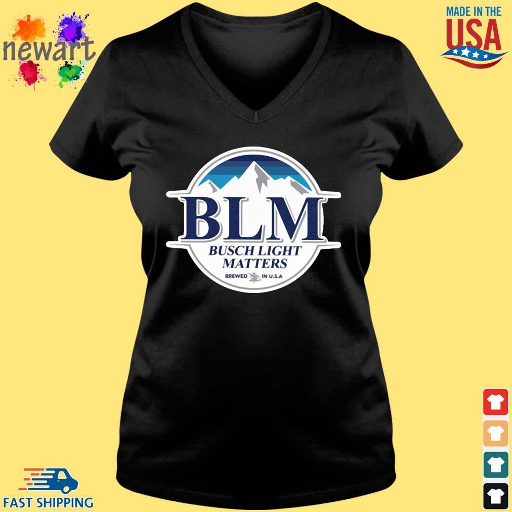BLM Busch Light matters brewed in USA s Vneck den