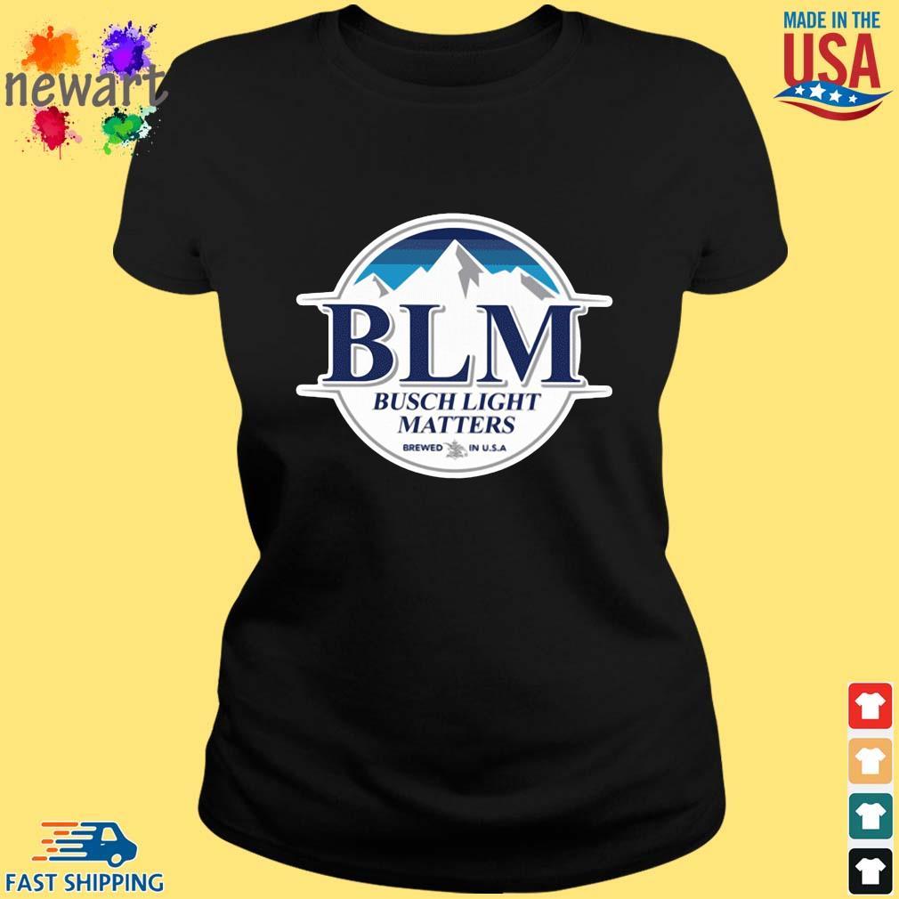 BLM Busch Light matters brewed in USA s ladies den
