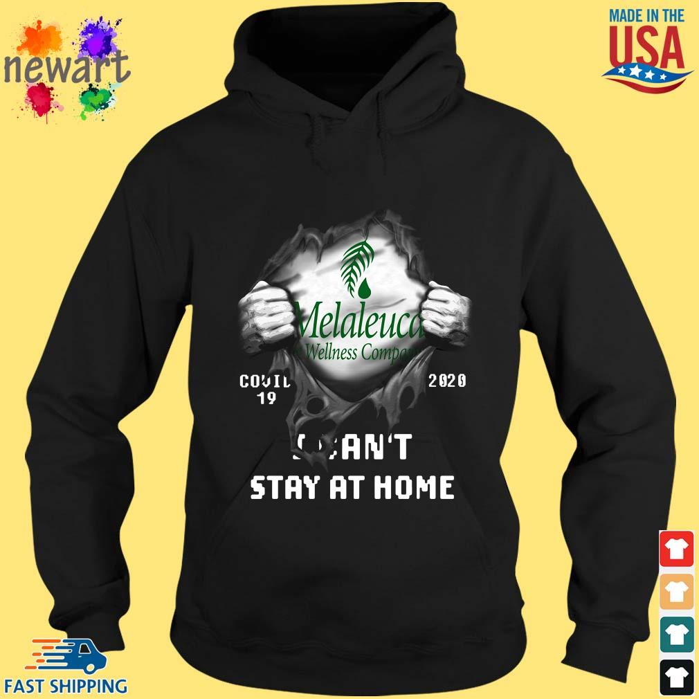 Blood inside Me Melaleuca Wellness Company Covid 19 2020 I can't stay at home s hoodie den