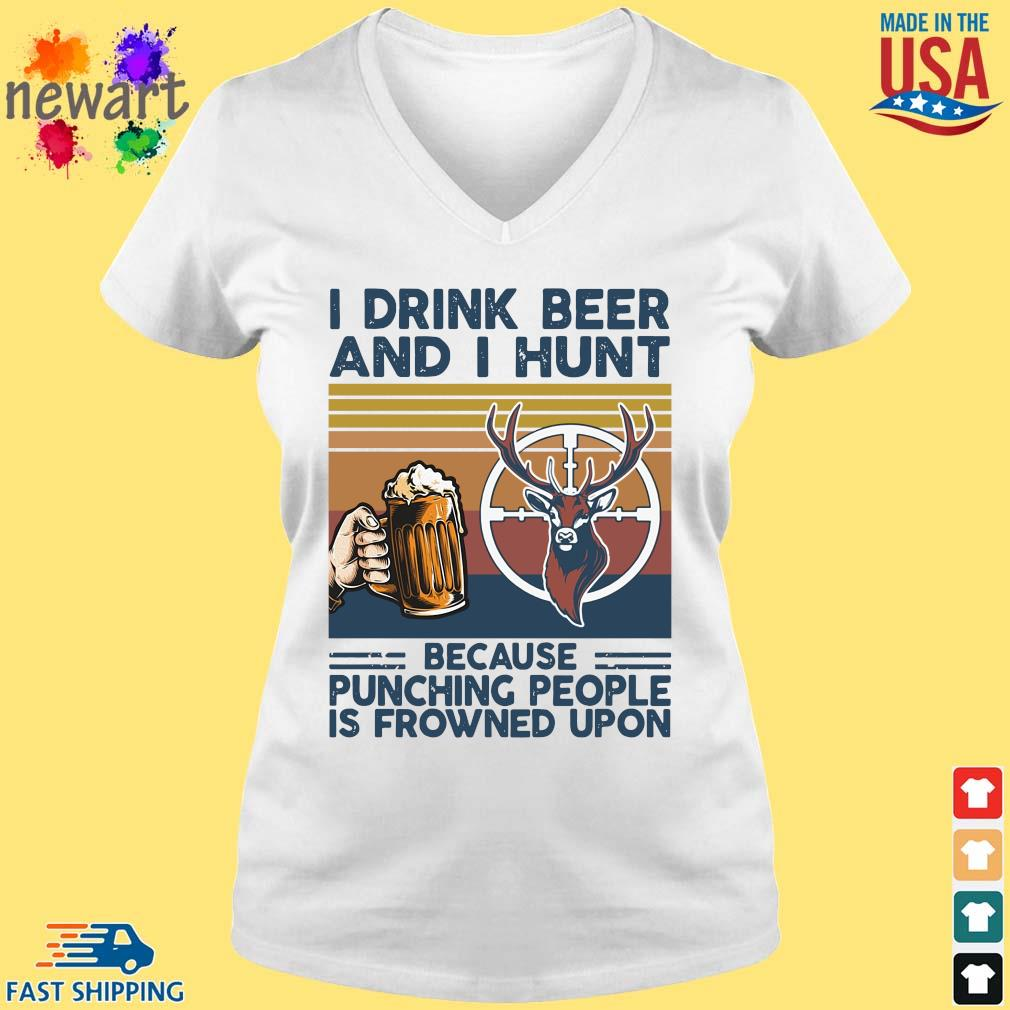 I drink beer and I hunt because punching people is frowned upon vintage s vneck trang