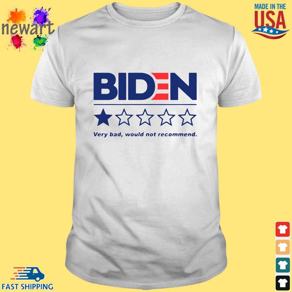 Joe Biden very bad would not recommend shirt