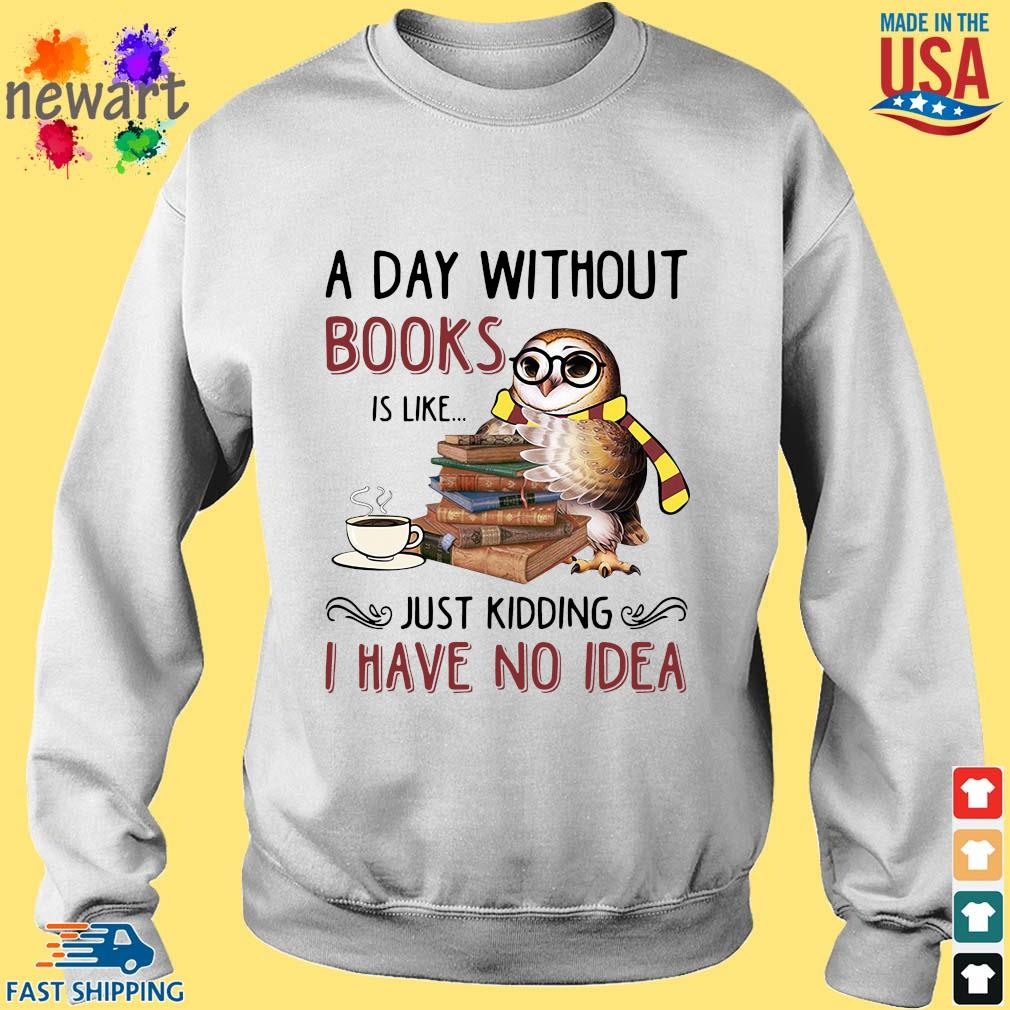 Owl a day without books is like just kidding I have no idea s Sweater trang