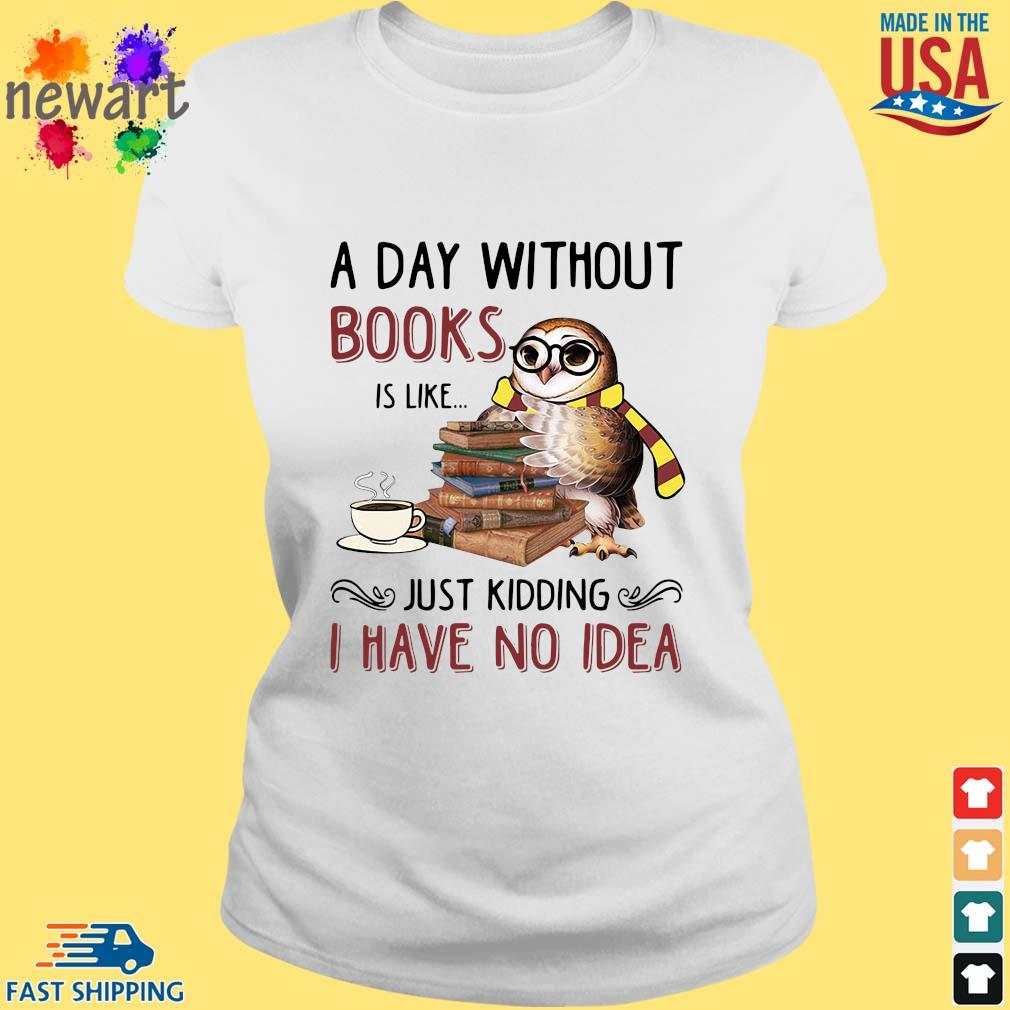 Owl a day without books is like just kidding I have no idea s ladies trang
