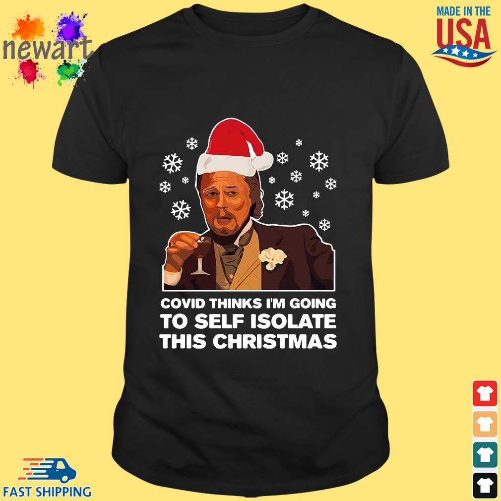 Santa Leonardo DiCaprio Covid thinks I'm going to self isolate this Christmas Shirt Shirt den