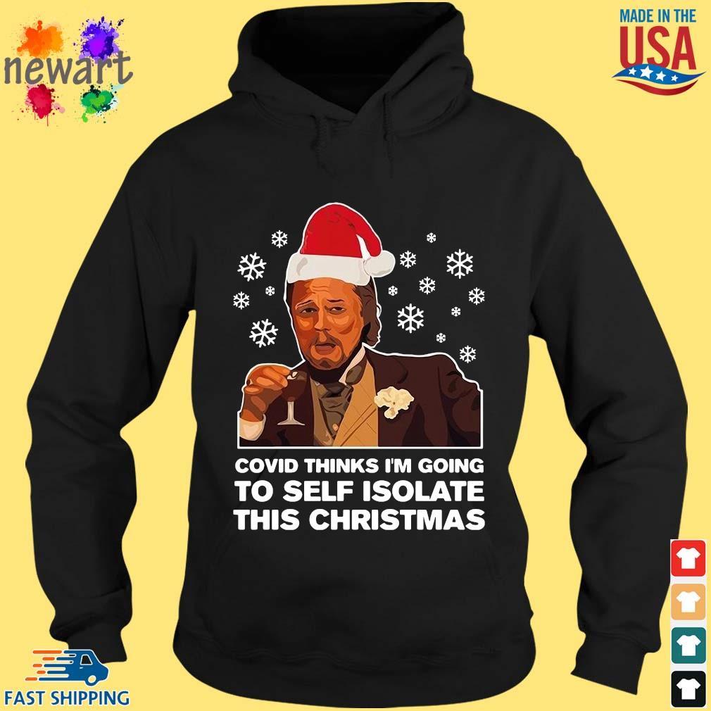 Santa Leonardo DiCaprio Covid thinks I'm going to self isolate this Christmas Shirt hoodie den