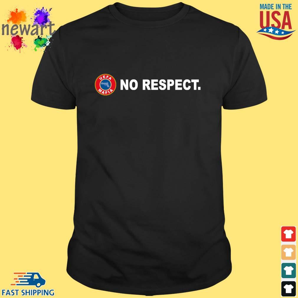 Uefa Mafia no respect s Shirt den