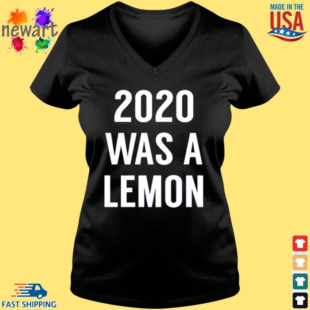 2020 was a lemon s Vneck den