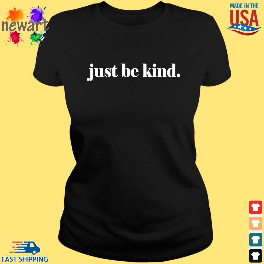Just be kind s ladies den